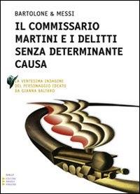 Il commissario Martini e i delitti senza determinante causa