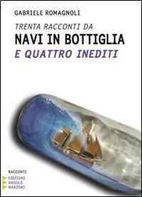 Trenta racconti da Navi in Bottiglia e quattro inditi