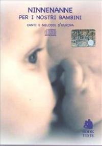 Ninnenanne per i nostri bambini [Audioregistrazioni]