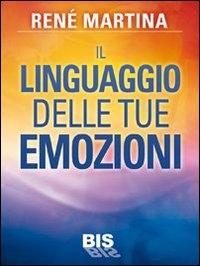 Il linguaggio delle tue emozioni