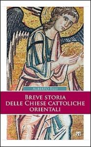 Breve storia delle chiese cattoliche orientali