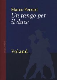 Un tango per il duce