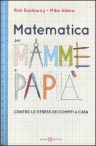 Matematica per mamme e papa'