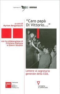 Caro papà Di Vittorio ...