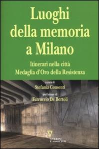 Luoghi della memoria a Milano