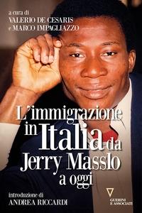 L'immigrazione in Italia da Jerry Masslo a oggi