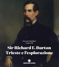 Sir Richard F. Burton, Trieste e l'esplorazione: gli itinerari del mondo