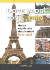 Dove vado con 100 euro