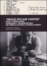 """""""Meglio peccare fortiter"""""""