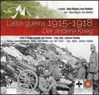 L'altra guerra, 1915-1918