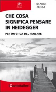 Che cosa significa in Heidegger
