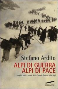 Alpi di guerra Alpi di pace