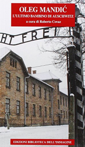 L'ultimo bambino di Auschwitz