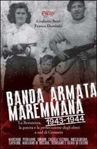 Banda armata maremmana, 1943-1944