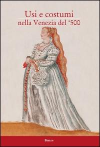 Usi e costumi nella Venezia del '500