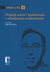 Vol. 3: Principi contro i totalitarismi e rifondazione costituzionale