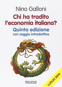 Chi ha tradito l'economia italiana?