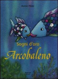 Sogni d'oro, Arcobaleno