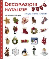 Decorazioni natalizie a maglia ai ferri e a uncinetto