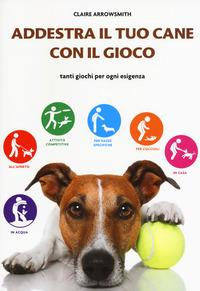 Addestra il tuo cane con il gioco