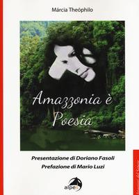 Amazzonia è poesia