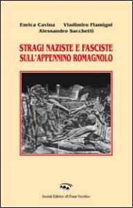 Stragi naziste e fasciste sull'Appennino romagnolo