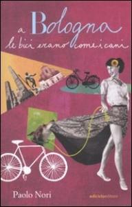 A Bologna le bici erano come i cani