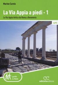 1: La Via Appia Antica da Roma a Benevento