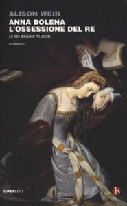 Anna Bolena, l'ossessione del re