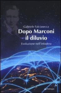 Dopo Marconi il diluvio