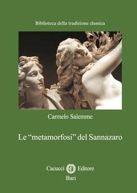 Le metamorfosi del Sannazaro