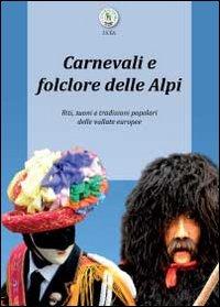 Carnevali e folclore delle Alpi