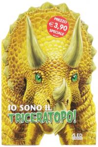 Io sono il Triceratopo!