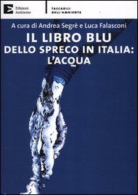Il libro blu dello spreco in Italia: l'acqua