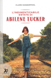 Lindimenticabile estate di Abilene Tucker