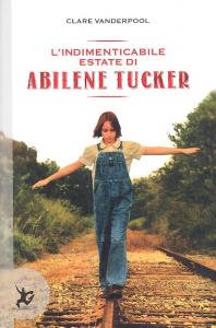 L' indimenticabile estate di Abilene Tucker