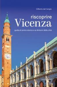 Riscoprire Vicenza