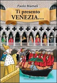 Ti presento Venezia...