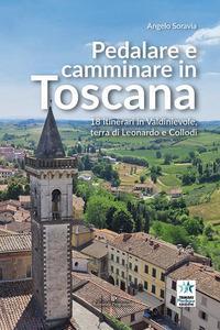 Pedalare e camminare in Toscana