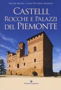 Castelli, rocche e palazzi del Piemonte