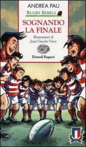 Rugby Rebels. Sognando la finale