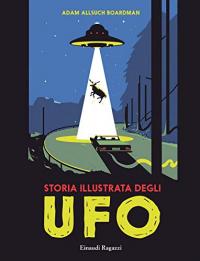Storia illustrata degli ufo