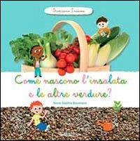 Come nascono l'insalata e le altre verdure?
