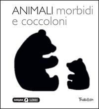 Animali morbidi e coccoloni