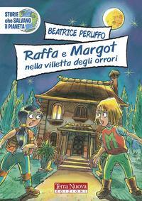 Raffa e Margot nella villetta degli orrori