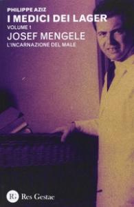 Volume 1: Joseph Mengele