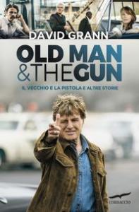Il vecchio e la pistola e altre storie