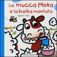La mucca Moka e la barba montata