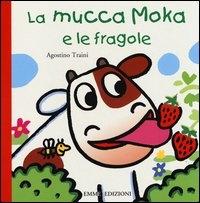 La mucca Moka e le fragole