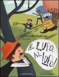 Stefano Bordiglioni racconta Al lupo, al lupo!